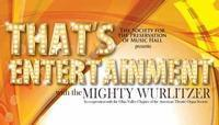 That's Entertainment featuring the Mighty Wurlitzer in Broadway
