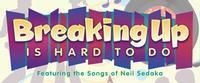 Breaking Up is Hard to Do (Featuring the Songs of Neil Sedaka) in South Bend