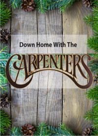 Musical MainStage Concert Series: Down Home With The Carpenters in Milwaukee, WI
