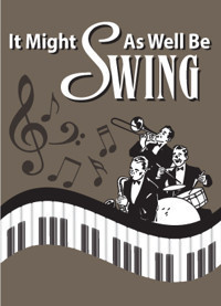 SideNotes Cabaret Series: It Might As Well Be Swing - Swing Explosion featuring Pete Sorce in Milwaukee, WI