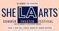 The 2019 She LA Summer Theater Festival in Broadway