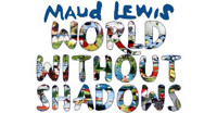 Maud Lewis: World Without Shadows in Ottawa