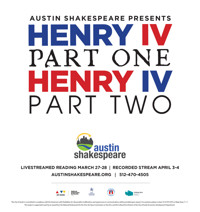 Henry IV Parts 1 & 2 in Austin