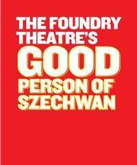 The Foundry Theatre's Good Person of Szechwan in Off-Off-Broadway