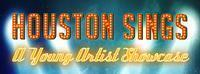 HOUSTON SINGS: a young artist showcase in Houston