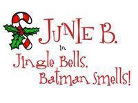 Junie B. in Jingle Bells Batman Smells in Milwaukee, WI