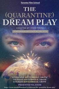 The (Quarantine) Dream Play in Toronto