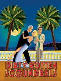 DIRTY ROTTEN SCOUNDRELS in Minneapolis / St. Paul