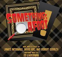 Something's Afoot! : A musical spoof in Broadway