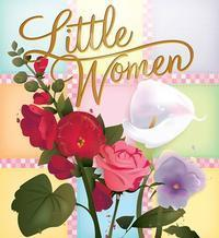 LITTLE WOMEN by Lousa May Alcott in Seattle