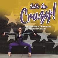 Let's Go Crazy in Minneapolis / St. Paul