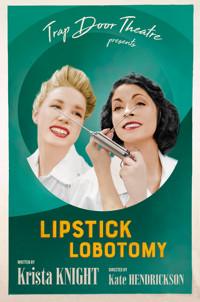 Lipstick Lobotomy in Chicago
