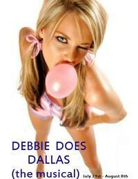 DEBBIE DOES DALLAS: THE MUSICAL by Schmidt, Sherman, and Schwartz in Birmingham