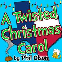 A Twisted Christmas Carol in Austin
