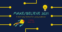 Make/Believe: A Short Play Festival for Young Audiences in Chicago