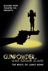 Gunpowder and Black Lace: The Music of James Bond in Off-Off-Broadway
