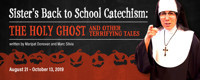Sister's Back to School Catechism: The Holy Ghost and Other Terrifying Tales in Houston