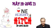One Slight Hitch by Lewis Black in Ft. Myers/Naples