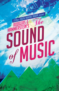 The Sound of Music Presented by The CFCArts Youth Musical Theatre Troupe in Off-Off-Broadway
