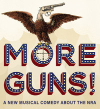 MORE GUNS! A New Musical Comedy about the NRA in Broadway