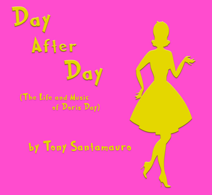 Day After Day (the Life and Music of Doris Day)