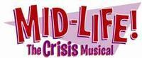 Mid-Life! The Crisis Musical in Off-Off-Broadway