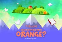 What Rhymes with Orange? in Los Angeles