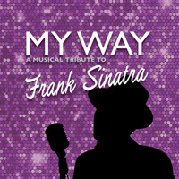 MY WAY, A MUSICAL TRIBUTE TO FRANK SINATRA in Raleigh