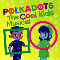 Polkadots: The Cool Kids Musical in Des Moines