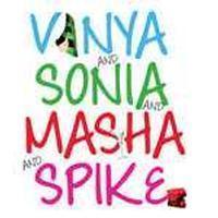 Vanya and Sonia and Masha and Spike in Dayton