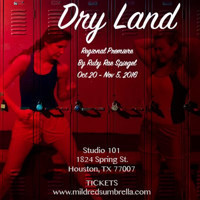 Dry Land by Ruby Rae Spiegel in Houston