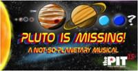Pluto Is Missing!: A Not-So-Planetary Musical in Broadway