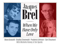 The Music of Jacques Brel - When We Have Only Love in Minneapolis / St. Paul