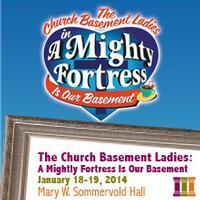 The Church Basement Ladies: A Mighty Fortress Is Our Basement in Sioux Falls