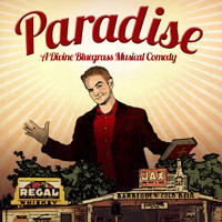 PARADISE - A Divine Bluegrass Musical Comedy in Broadway