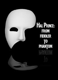 Hal Prince: From Fiddler to Phantom in Milwaukee, WI
