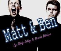 Matt & Ben in Broadway