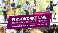 FirstWorks Live?Music From The Sole in Rhode Island