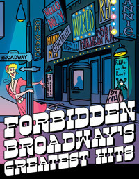 FORBIDDEN BROADWAY'S GREATEST HITS in Broadway
