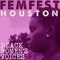 Mildred?s Umbrella Theater Presents FEMFEST HOUSTON: BLACK WOMEN?S VOICES in Houston