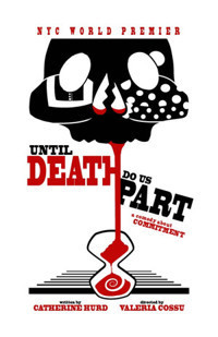 UNTIL DEATH DO US PART in Off-Off-Broadway