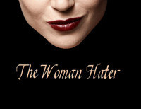 THE WOMAN HATER - U.S. Premiere! in Cleveland