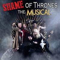 SHAME OF THRONES: The Musical in Los Angeles