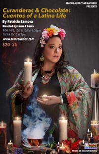 Curanderas & Chocolate: Cuentos of a Latina Life in San Antonio