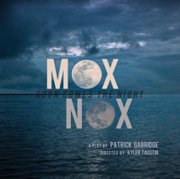 MOX NOX (or Soon Comes the Night) in BOSTON