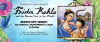 Frida Kahlo and the Bravest Girl in the World in Denver