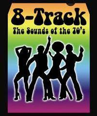 8 TRACK (the sounds of the 70's) in Broadway