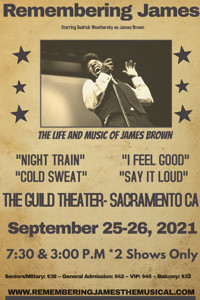 Remembering James- The Life and Music of James Brown Starring Dedrick Weathersby in Sacramento