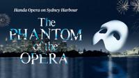 Handa Opera on Sydney Harbour - The Phantom of the Opera in Australia - Sydney
