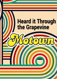 HEARD IT THROUGH THE GRAPEVINE: MOTOWN in Milwaukee, WI
